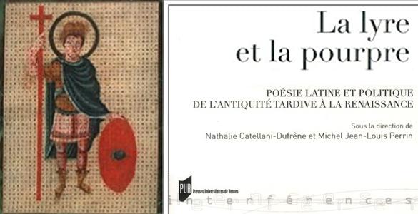 La lyre et la pourpre ; poésie latine et politique de l'Antiquité tardive à la Renaissance